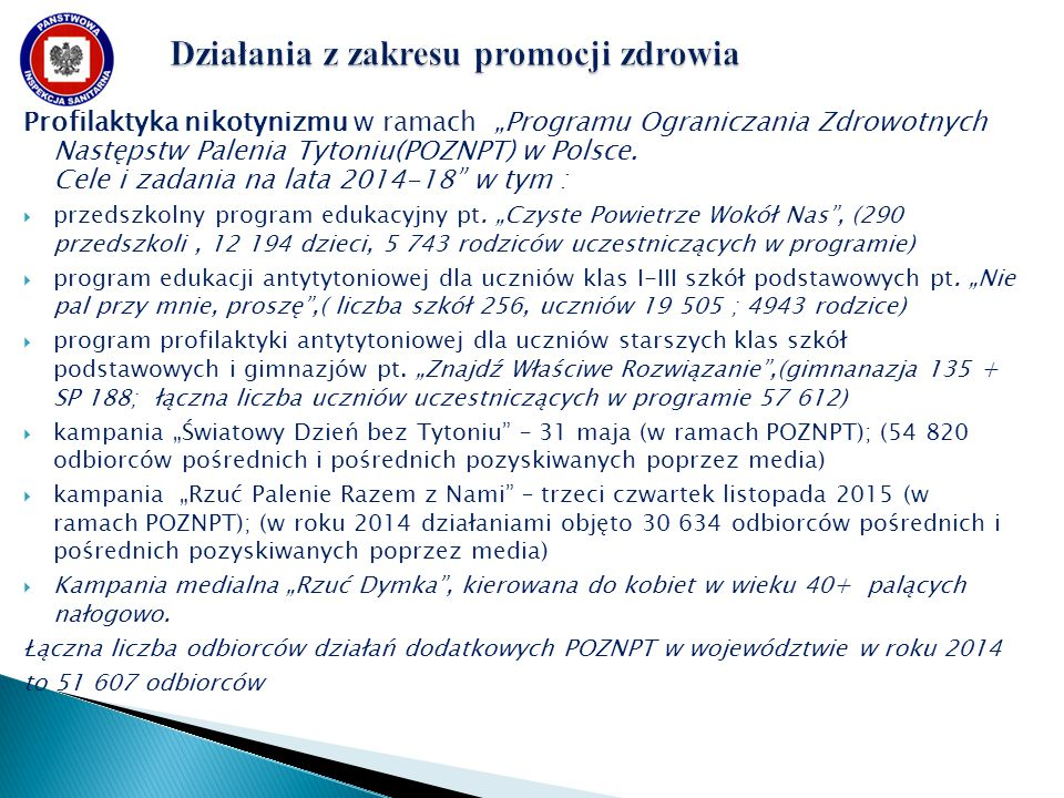 """Profilaktyka nikotynizmu w ramach """"Programu Ograniczania Zdrowotnych Następstw Palenia Tytoniu(POZNPT) w Polsce. Cele i zadania na lata 2014-18"""" w tym"""