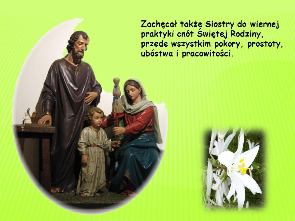 Najdoskonalszym wzorem świętości dla każdej Siostry jest Maryja – pokorna Służebnica Pańska Ojciec Założyciel skłaniał Siostry, by całym sercem prawdz