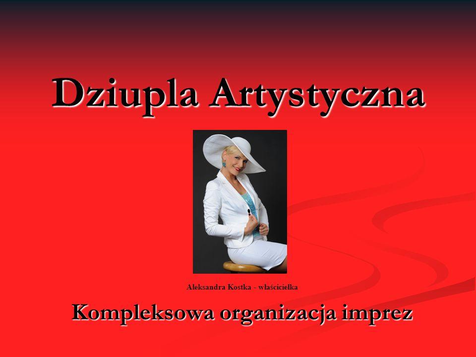 Dziupla Artystyczna Aleksandra Kostka - właścicielka Kompleksowa organizacja imprez