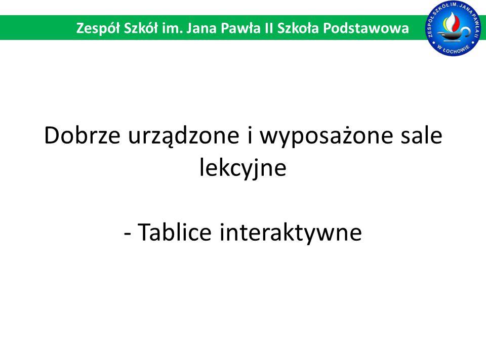 Dobrze urządzone i wyposażone sale lekcyjne - Tablice interaktywne Zespół Szkół im. Jana Pawła II Szkoła Podstawowa