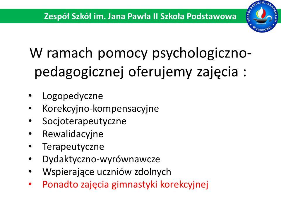 W ramach pomocy psychologiczno- pedagogicznej oferujemy zajęcia : Logopedyczne Korekcyjno-kompensacyjne Socjoterapeutyczne Rewalidacyjne Terapeutyczne
