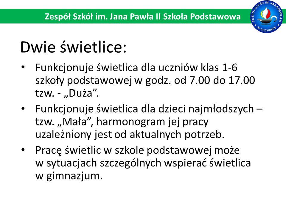 Dwie świetlice: Zespół Szkół im. Jana Pawła II Szkoła Podstawowa Funkcjonuje świetlica dla uczniów klas 1-6 szkoły podstawowej w godz. od 7.00 do 17.0