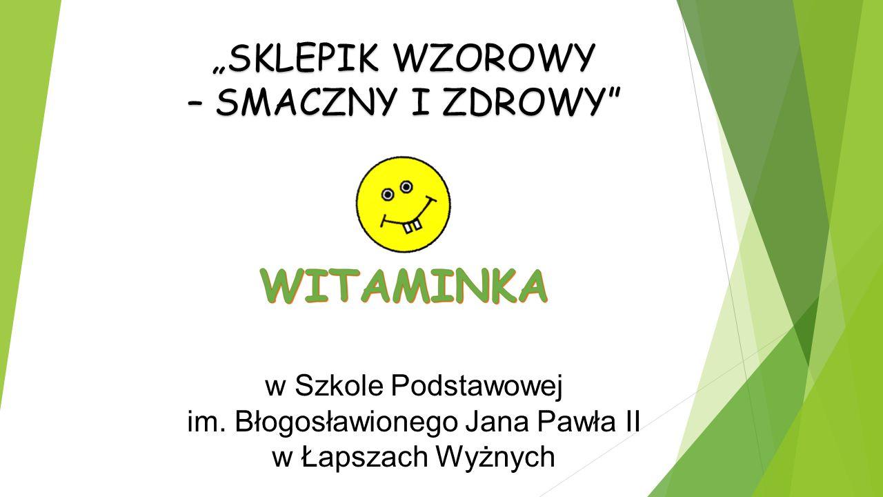 """""""SKLEPIK WZOROWY – SMACZNY I ZDROWY w Szkole Podstawowej im."""
