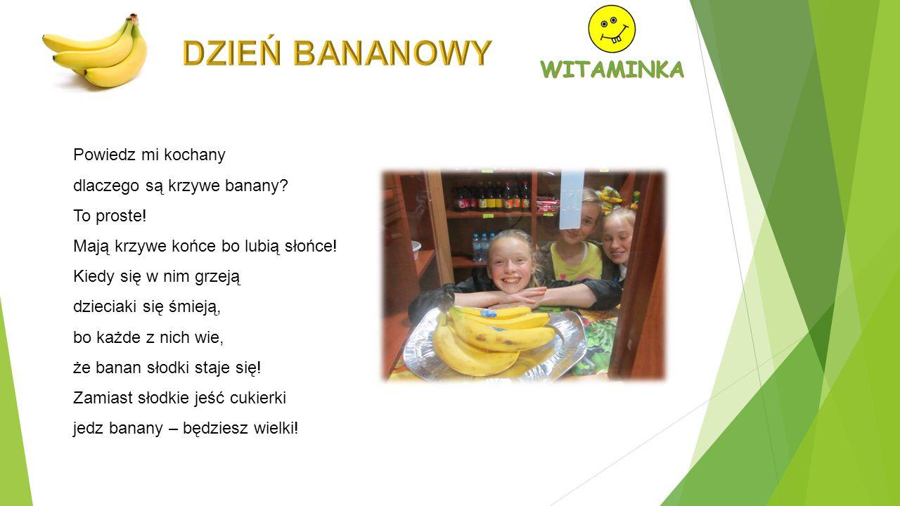 Powiedz mi kochany dlaczego są krzywe banany.To proste.