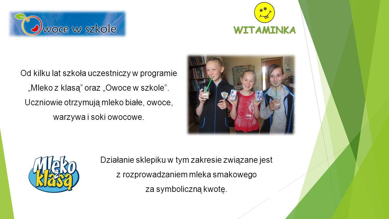 """Od kilku lat szkoła uczestniczy w programie """"Mleko z klasą oraz """"Owoce w szkole ."""