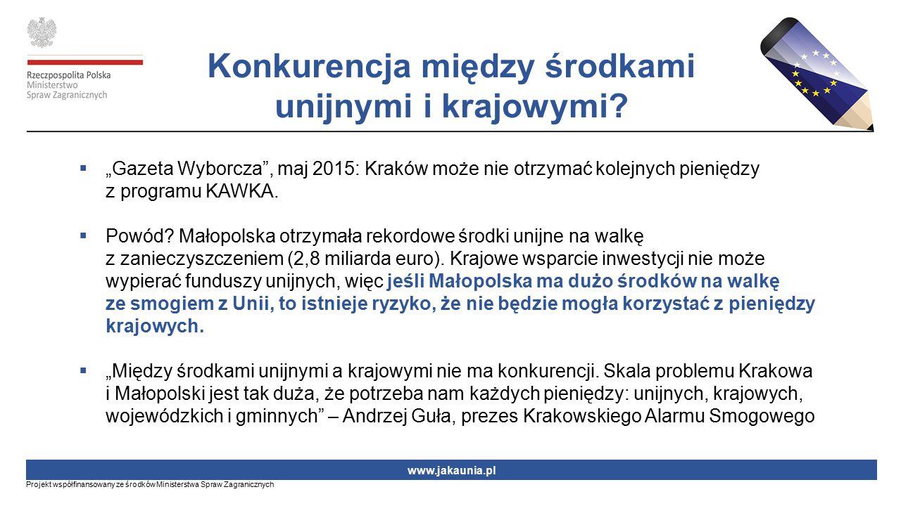 """ """"Gazeta Wyborcza"""", maj 2015: Kraków może nie otrzymać kolejnych pieniędzy z programu KAWKA.  Powód? Małopolska otrzymała rekordowe środki unijne na"""