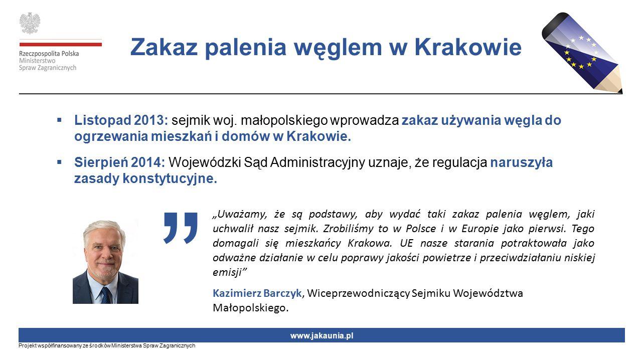  Listopad 2013: sejmik woj. małopolskiego wprowadza zakaz używania węgla do ogrzewania mieszkań i domów w Krakowie.  Sierpień 2014: Wojewódzki Sąd A