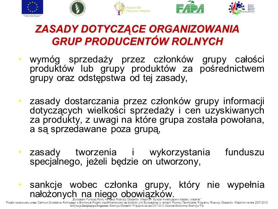 ZASADY DOTYCZĄCE ORGANIZOWANIA GRUP PRODUCENTÓW ROLNYCH wymóg sprzedaży przez członków grupy całości produktów lub grupy produktów za pośrednictwem gr
