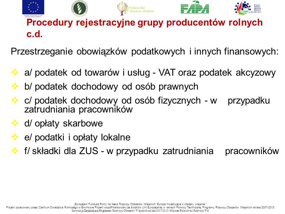 Procedury rejestracyjne grupy producentów rolnych c.d. Przestrzeganie obowiązków podatkowych i innych finansowych:  a/ podatek od towarów i usług - V