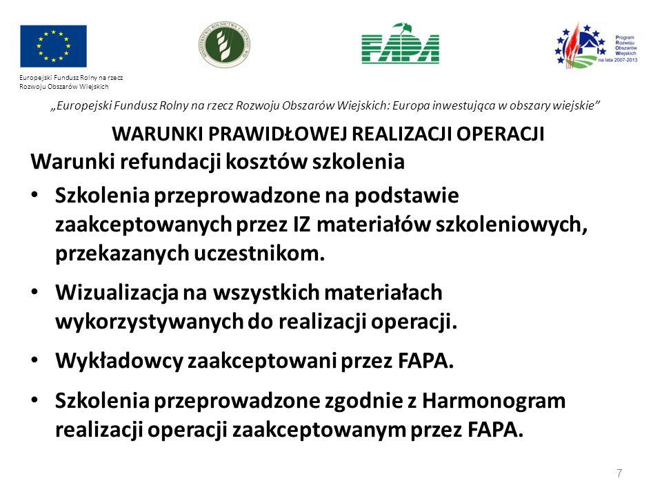 """7 Europejski Fundusz Rolny na rzecz Rozwoju Obszarów Wiejskich """"Europejski Fundusz Rolny na rzecz Rozwoju Obszarów Wiejskich: Europa inwestująca w obszary wiejskie WARUNKI PRAWIDŁOWEJ REALIZACJI OPERACJI Warunki refundacji kosztów szkolenia Szkolenia przeprowadzone na podstawie zaakceptowanych przez IZ materiałów szkoleniowych, przekazanych uczestnikom."""