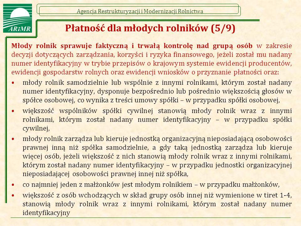 Agencja Restrukturyzacji i Modernizacji Rolnictwa Płatność dla młodych rolników (5/9) Młody rolnik sprawuje faktyczną i trwałą kontrolę nad grupą osób