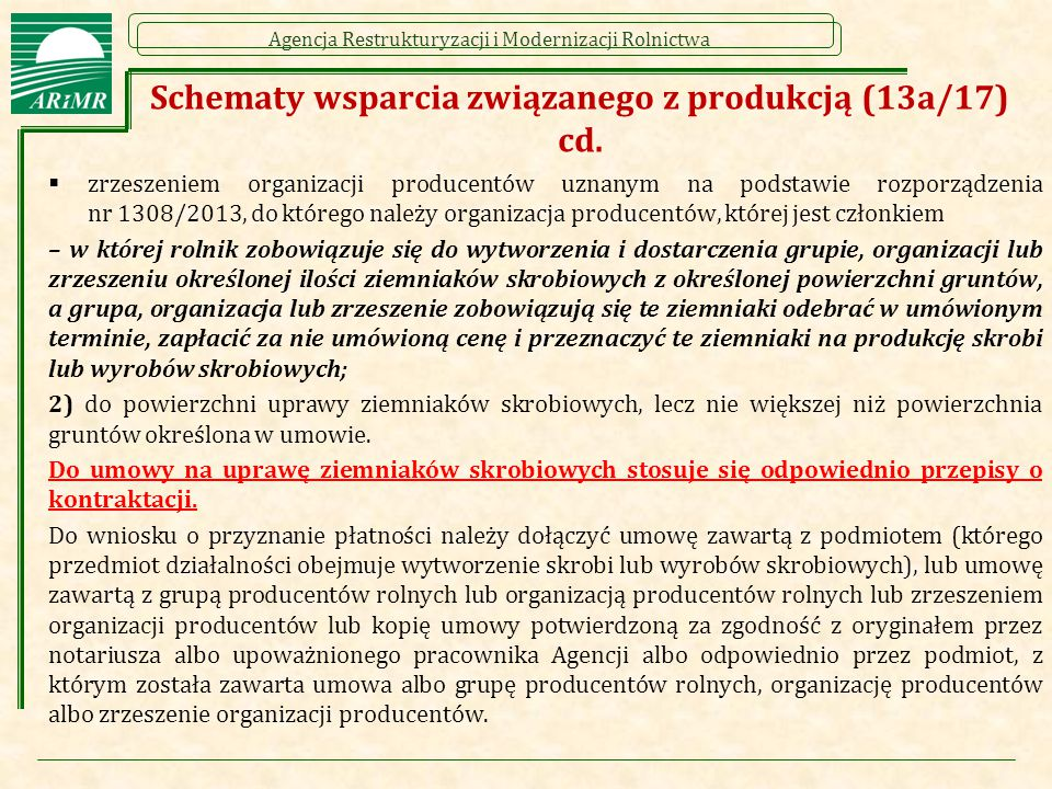Agencja Restrukturyzacji i Modernizacji Rolnictwa Schematy wsparcia związanego z produkcją (13a/17) cd.  zrzeszeniem organizacji producentów uznanym