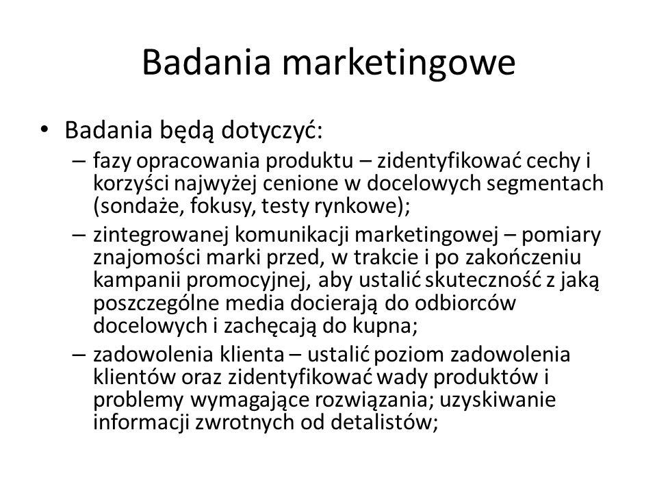 Badania marketingowe Badania będą dotyczyć: – fazy opracowania produktu – zidentyfikować cechy i korzyści najwyżej cenione w docelowych segmentach (so
