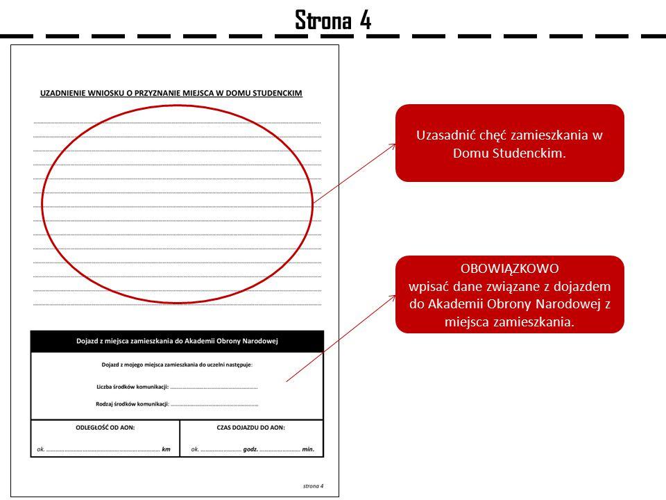 Strona 4 Uzasadnić chęć zamieszkania w Domu Studenckim. OBOWIĄZKOWO wpisać dane związane z dojazdem do Akademii Obrony Narodowej z miejsca zamieszkani