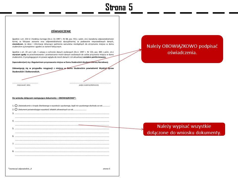 Strona 5 Należy OBOWIĄZKOWO podpisać oświadczenia. Należy wypisać wszystkie dołączone do wniosku dokumenty.
