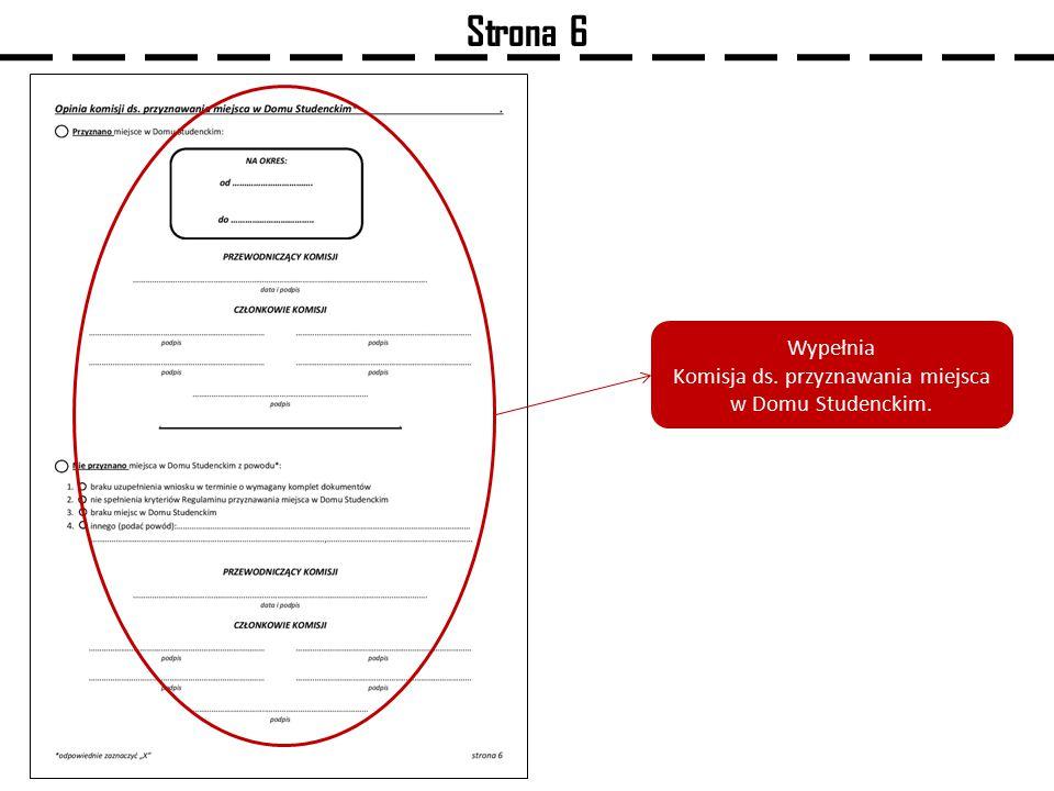 Strona 6 Wypełnia Komisja ds. przyznawania miejsca w Domu Studenckim.