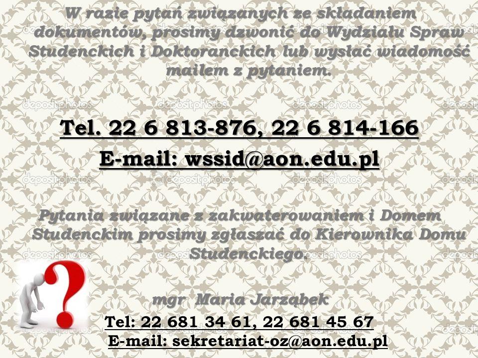 W razie pytań związanych ze składaniem dokumentów, prosimy dzwonić do Wydziału Spraw Studenckich i Doktoranckich lub wysłać wiadomość mailem z pytanie