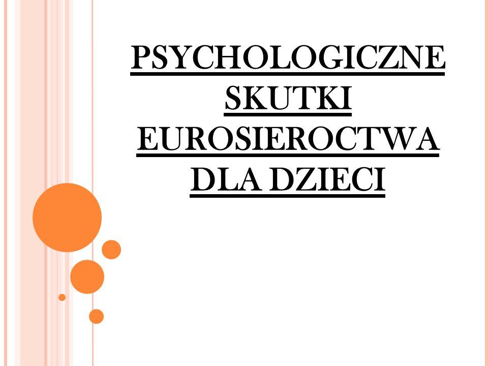 PSYCHOLOGICZNE SKUTKI EUROSIEROCTWA DLA DZIECI