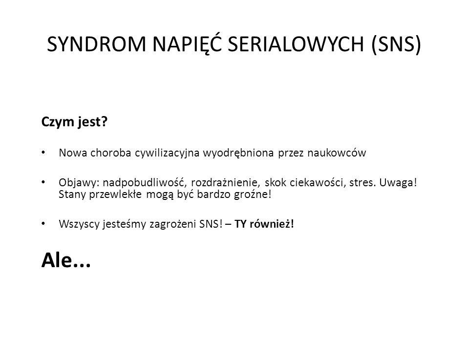 SYNDROM NAPIĘĆ SERIALOWYCH (SNS) Czym jest.