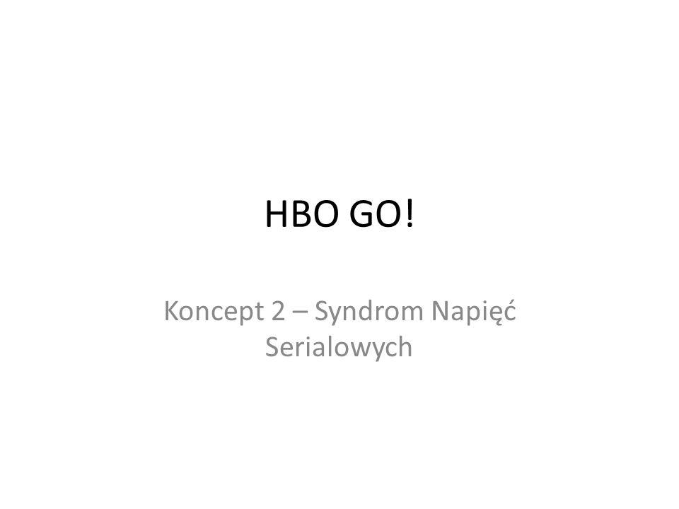 HBO GO! Koncept 2 – Syndrom Napięć Serialowych