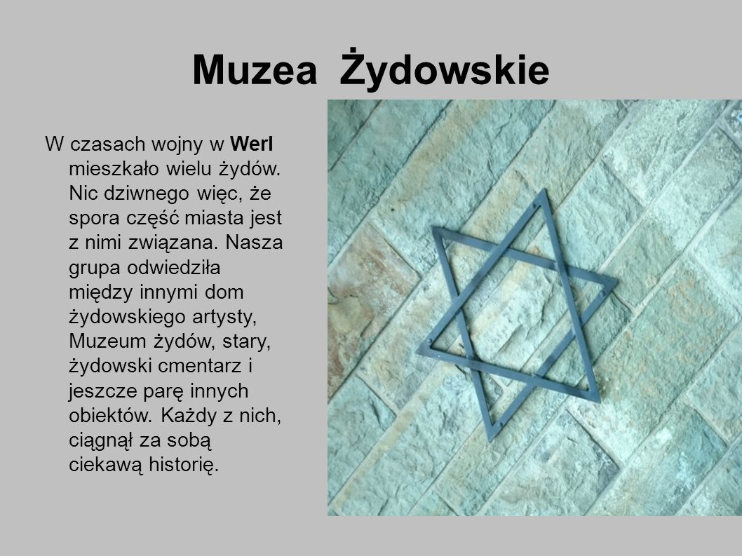 Muzea Żydowskie W czasach wojny w Werl mieszkało wielu żydów.