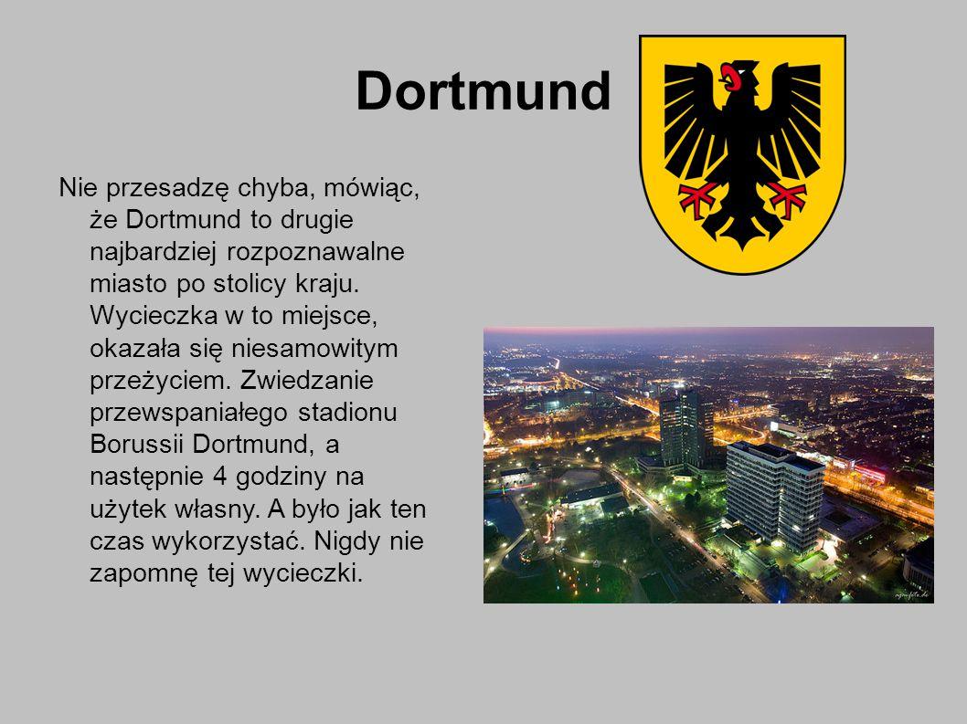 Dortmund Nie przesadzę chyba, mówiąc, że Dortmund to drugie najbardziej rozpoznawalne miasto po stolicy kraju.