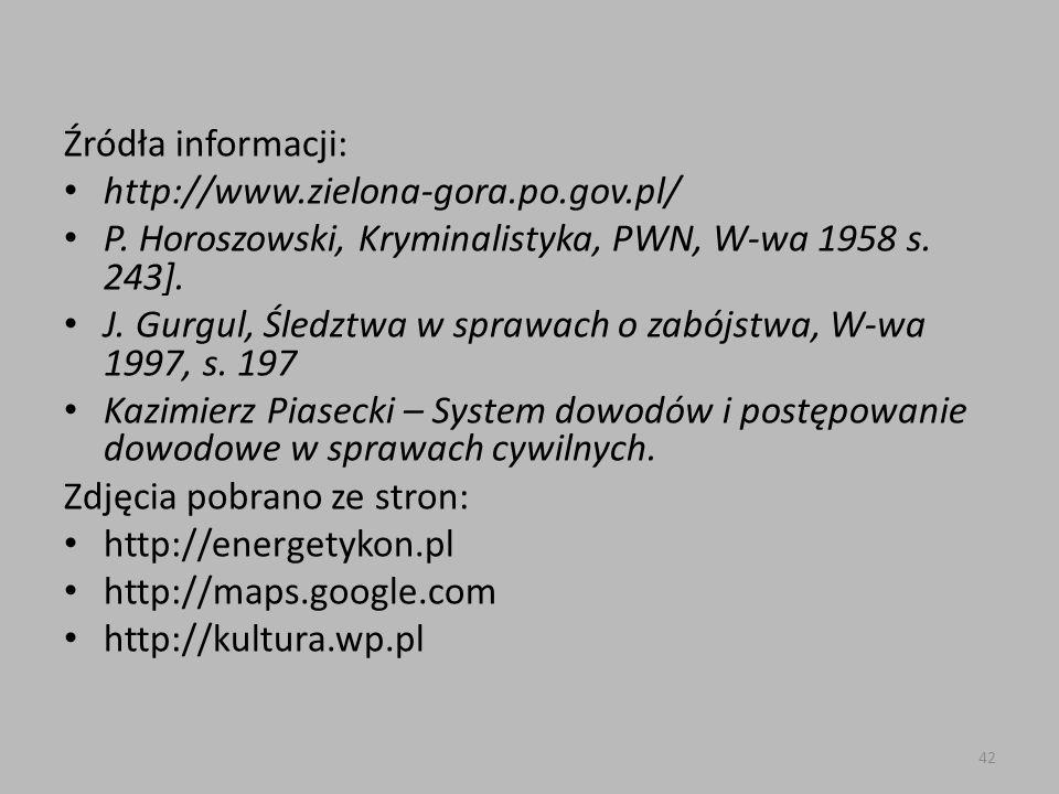Źródła informacji: http://www.zielona-gora.po.gov.pl/ P.