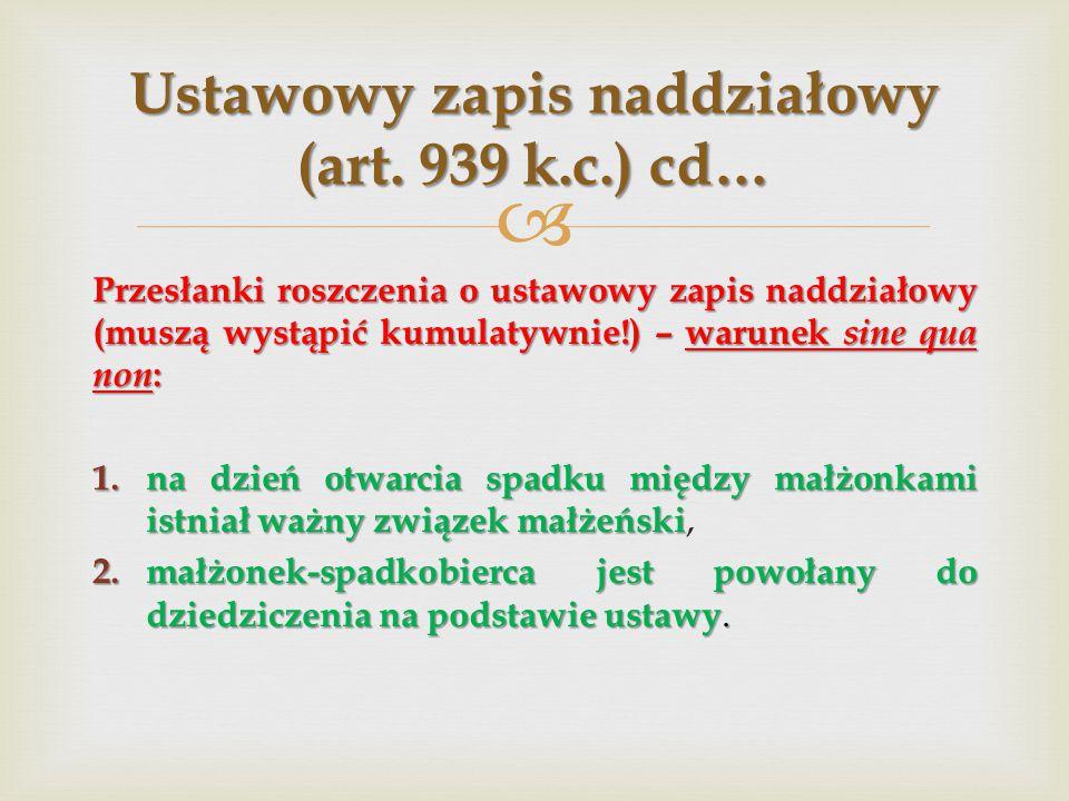  Przesłanki roszczenia o ustawowy zapis naddziałowy (muszą wystąpić kumulatywnie!) – warunek sine qua non : 1.