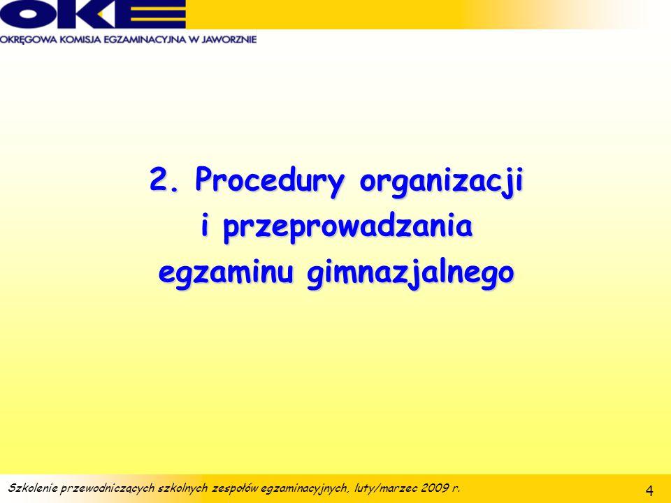 Szkolenie przewodniczących szkolnych zespołów egzaminacyjnych, luty/marzec 2009 r. 35 Załącznik B