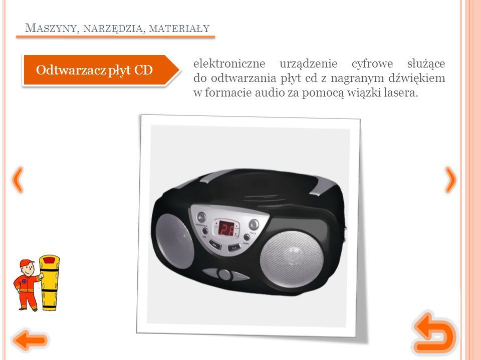 M ASZYNY, NARZĘDZIA, MATERIAŁY elektroniczne urządzenie cyfrowe służące do odtwarzania płyt cd z nagranym dźwiękiem w formacie audio za pomocą wiązki lasera.