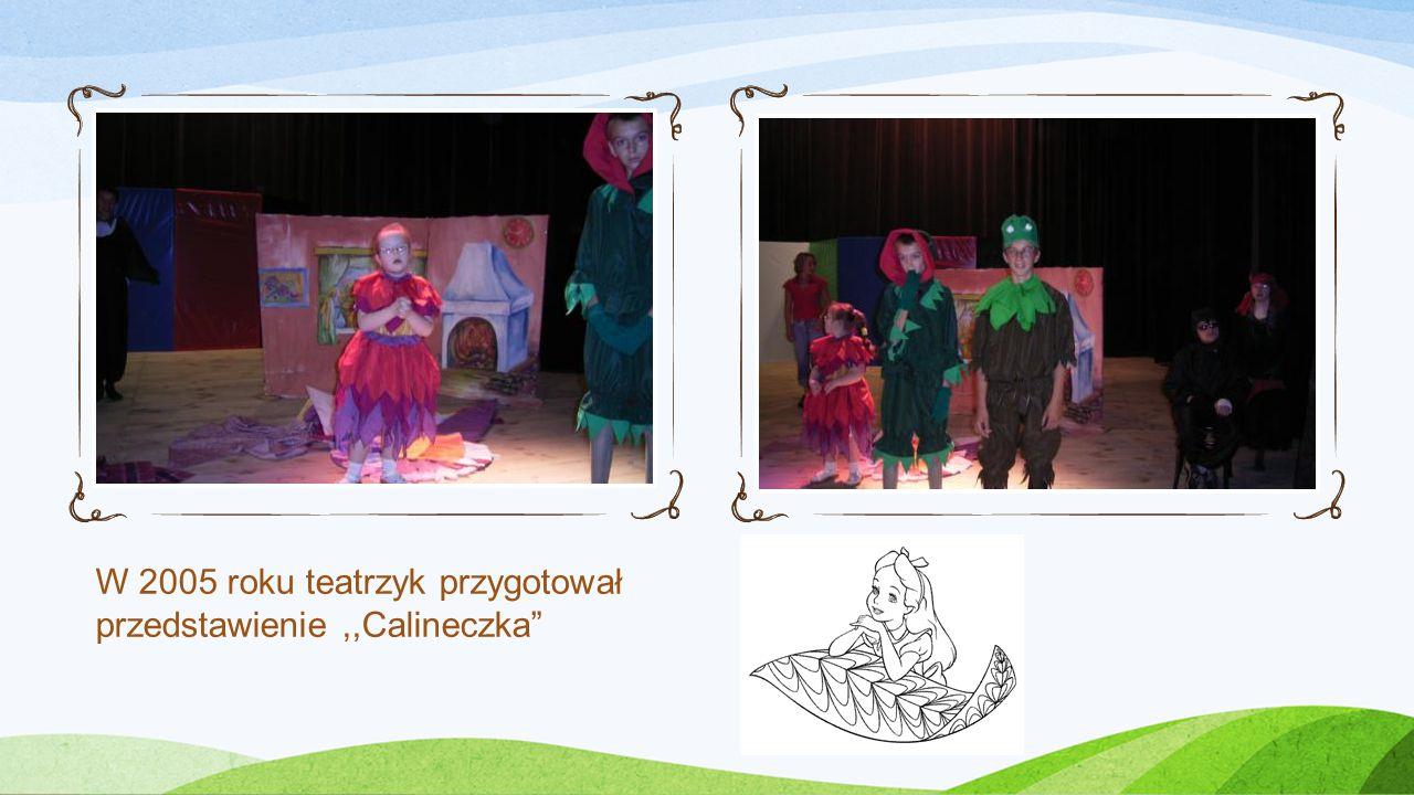 W 2005 roku teatrzyk przygotował przedstawienie,,Calineczka