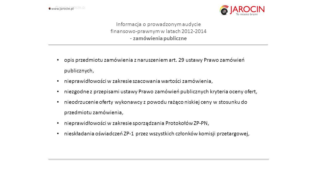10.10.2020_jarocin Informacja o prowadzonym audycie finansowo-prawnym w latach 2012-2014 - zamówienia publiczne opis przedmiotu zamówienia z naruszeniem art.