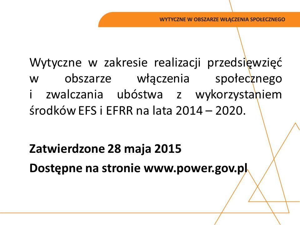 Wytyczne służą zapewnieniu niezbędnego poziomu koordynacji działań podejmowanych w całym kraju z wykorzystaniem środków EFS w CT 9 Promowanie włączenia społecznego, walka z ubóstwem i wszelką dyskryminacją oraz środków EFRR w zakresie PI 9a inwestycje w infrastrukturę społeczną i zdrowotną; Wyznaczają jednolite warunki i procedury wdrażania wsparcia w celu zapewnienia jednolitych standardów usług oferowanych przy udziale środków EFS w CT 9;