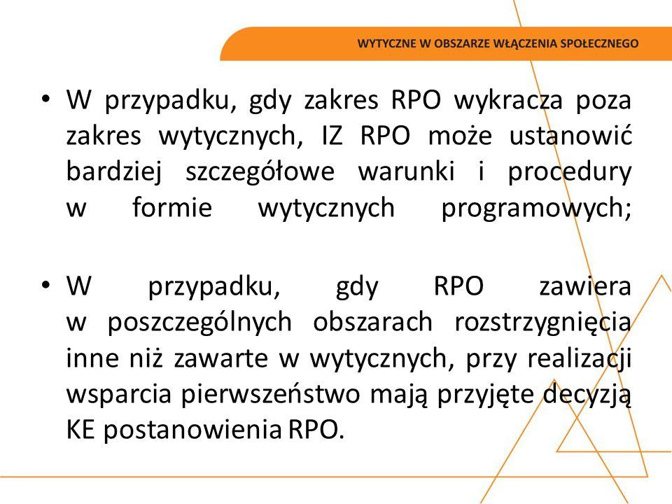 W przypadku, gdy zakres RPO wykracza poza zakres wytycznych, IZ RPO może ustanowić bardziej szczegółowe warunki i procedury w formie wytycznych progra