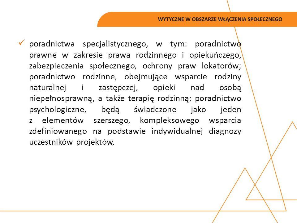 poradnictwa specjalistycznego, w tym: poradnictwo prawne w zakresie prawa rodzinnego i opiekuńczego, zabezpieczenia społecznego, ochrony praw lokatoró
