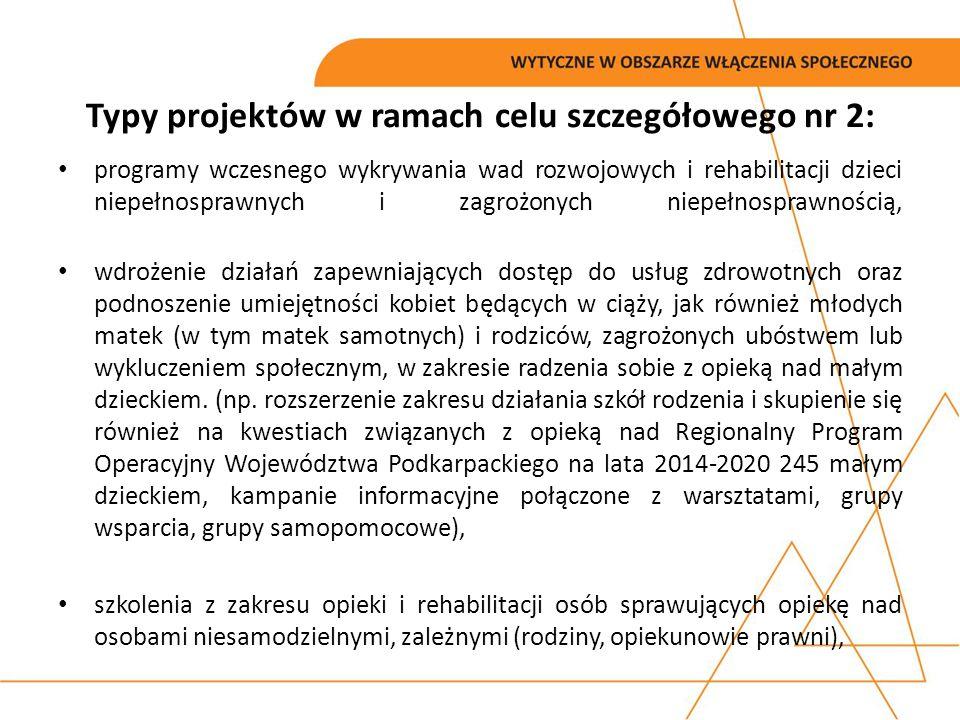 Typy projektów w ramach celu szczegółowego nr 2: programy wczesnego wykrywania wad rozwojowych i rehabilitacji dzieci niepełnosprawnych i zagrożonych