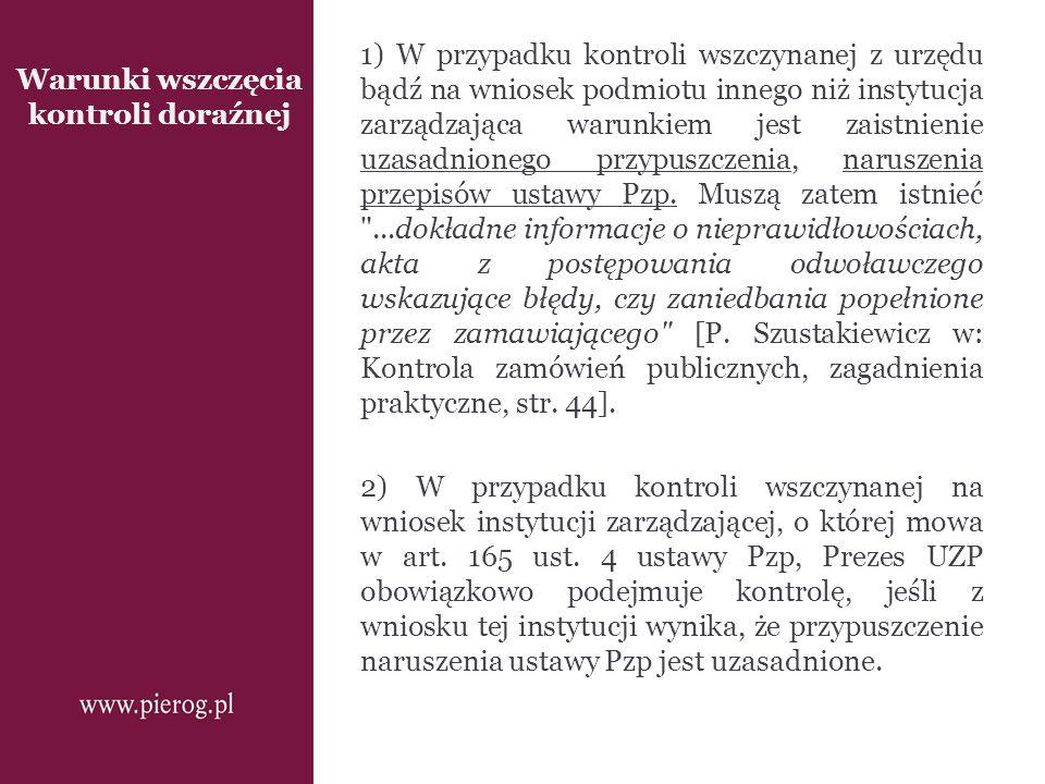Warunki wszczęcia kontroli doraźnej 1) W przypadku kontroli wszczynanej z urzędu bądź na wniosek podmiotu innego niż instytucja zarządzająca warunkiem