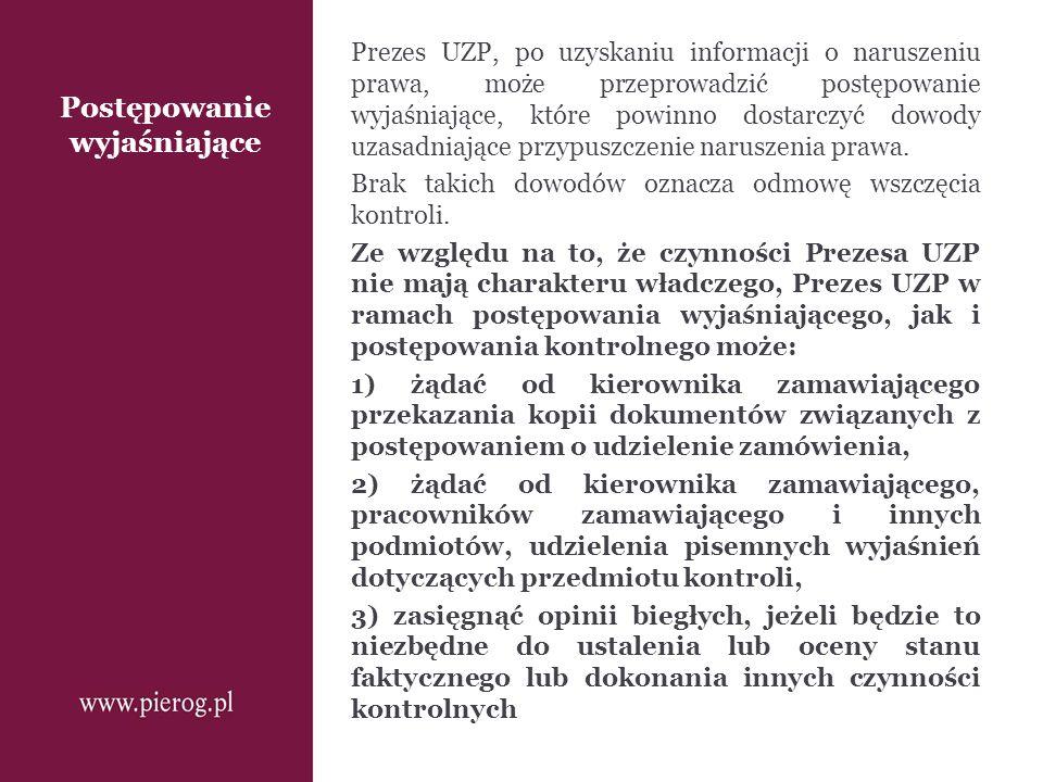 Postępowanie wyjaśniające Prezes UZP, po uzyskaniu informacji o naruszeniu prawa, może przeprowadzić postępowanie wyjaśniające, które powinno dostarcz