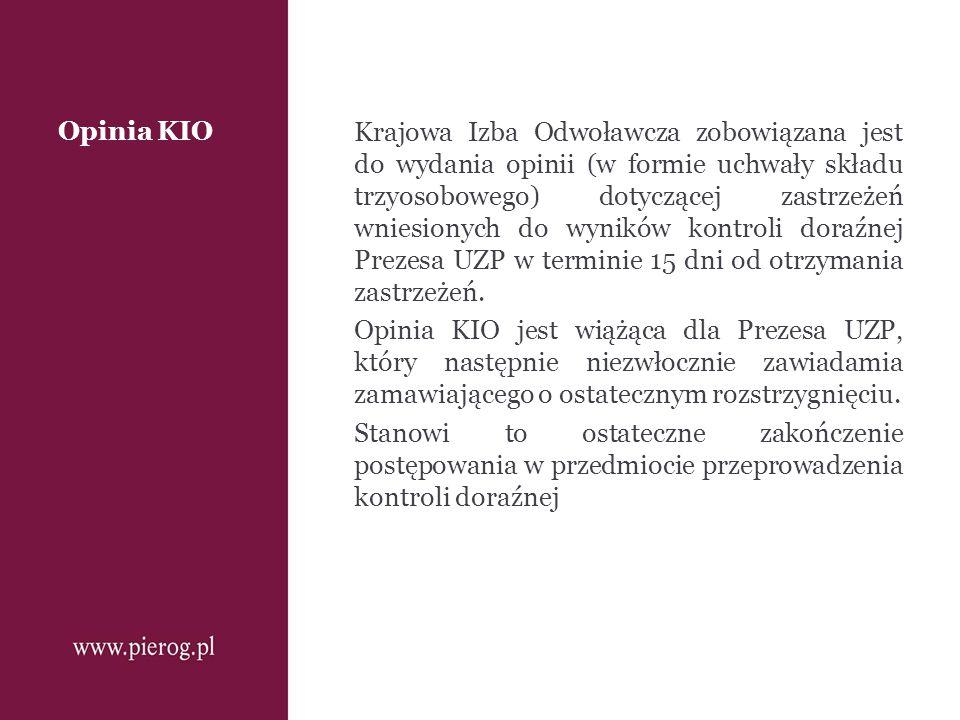 Opinia KIO Krajowa Izba Odwoławcza zobowiązana jest do wydania opinii (w formie uchwały składu trzyosobowego) dotyczącej zastrzeżeń wniesionych do wyn