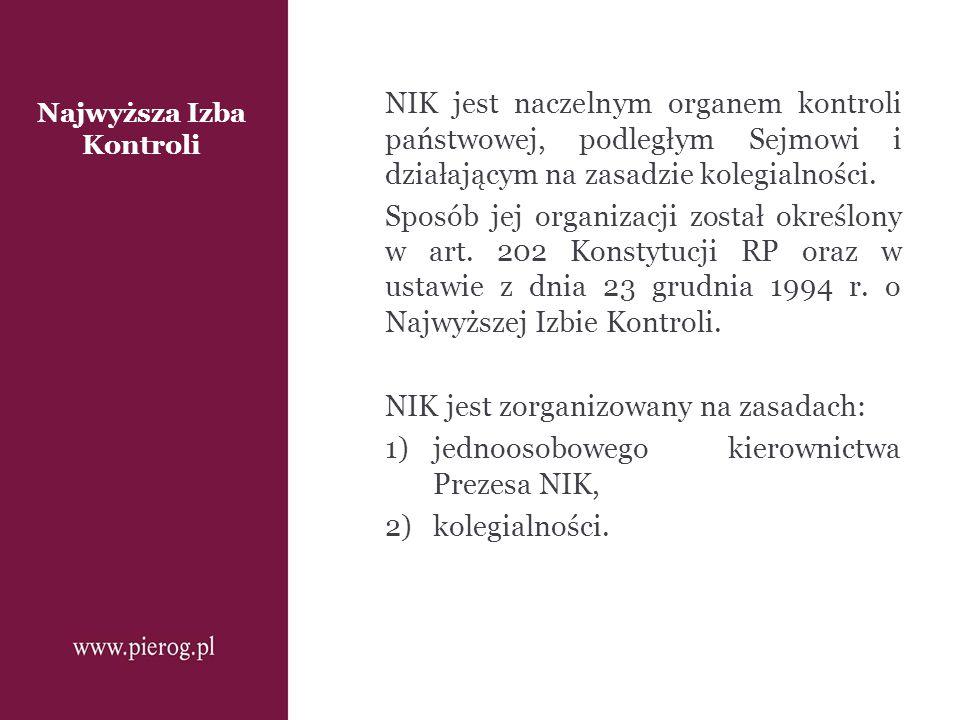 Najwyższa Izba Kontroli NIK jest naczelnym organem kontroli państwowej, podległym Sejmowi i działającym na zasadzie kolegialności. Sposób jej organiza