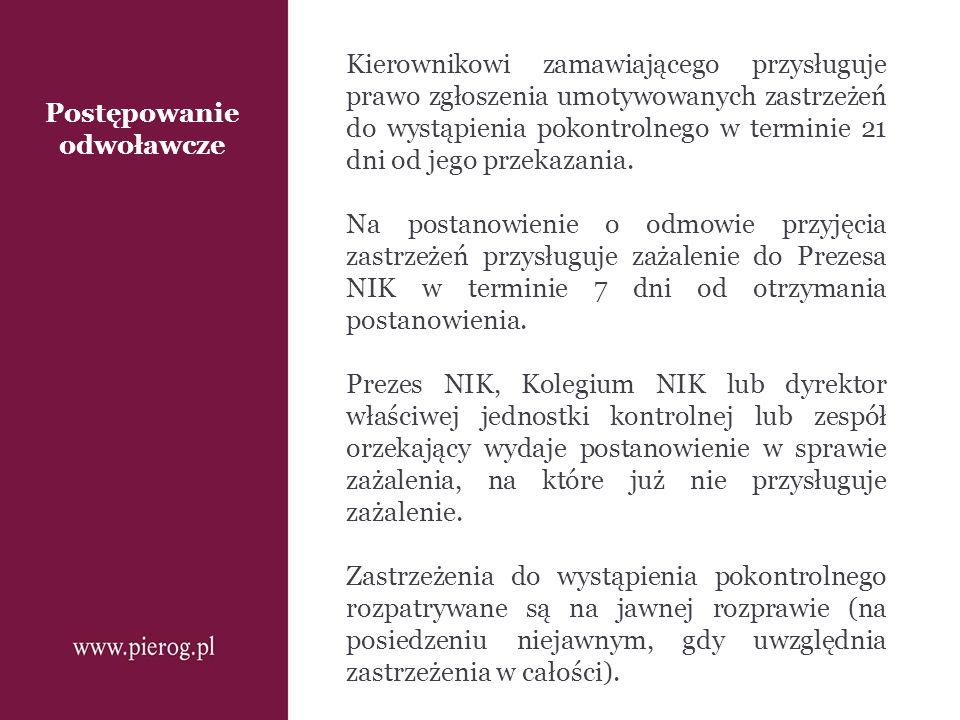 Postępowanie odwoławcze Kierownikowi zamawiającego przysługuje prawo zgłoszenia umotywowanych zastrzeżeń do wystąpienia pokontrolnego w terminie 21 dn