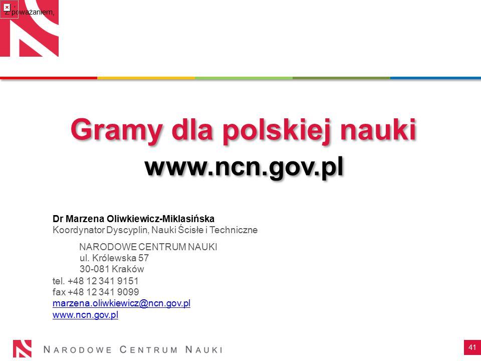 41 www.ncn.gov.pl Gramy dla polskiej nauki Dr Marzena Oliwkiewicz-Miklasińska Koordynator Dyscyplin, Nauki Ścisłe i Techniczne NARODOWE CENTRUM NAUKI