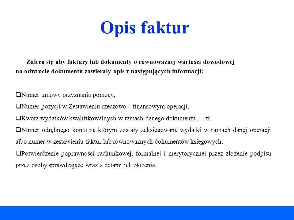 Opis faktur Zaleca się aby faktury lub dokumenty o równoważnej wartości dowodowej na odwrocie dokumentu zawierały opis z następujących informacji:  N