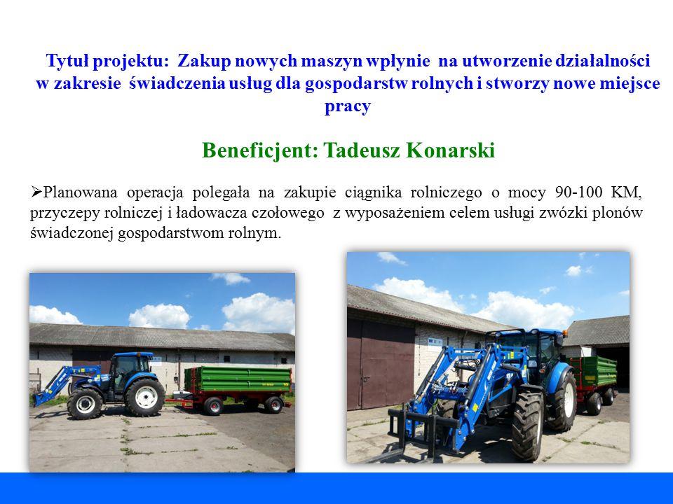 Tytuł projektu: Zakup nowych maszyn wpłynie na utworzenie działalności w zakresie świadczenia usług dla gospodarstw rolnych i stworzy nowe miejsce pra