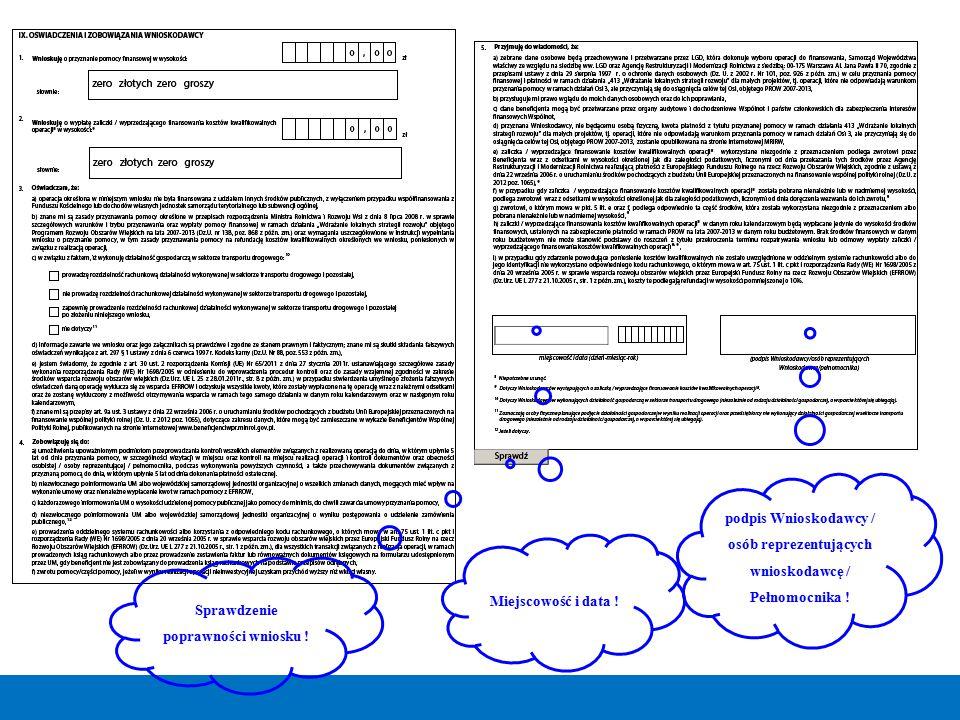 podpis Wnioskodawcy / osób reprezentujących wnioskodawcę / Pełnomocnika ! Miejscowość i data ! Sprawdzenie poprawności wniosku !