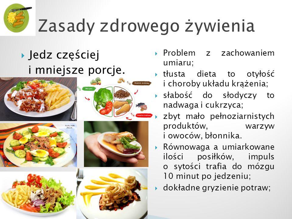  Jedz częściej i mniejsze porcje.