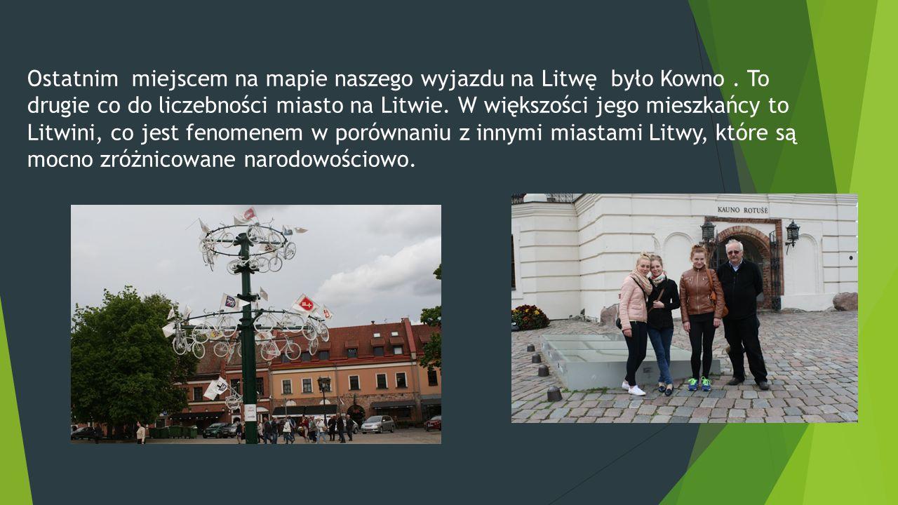 Ostatnim miejscem na mapie naszego wyjazdu na Litwę było Kowno. To drugie co do liczebności miasto na Litwie. W większości jego mieszkańcy to Litwini,