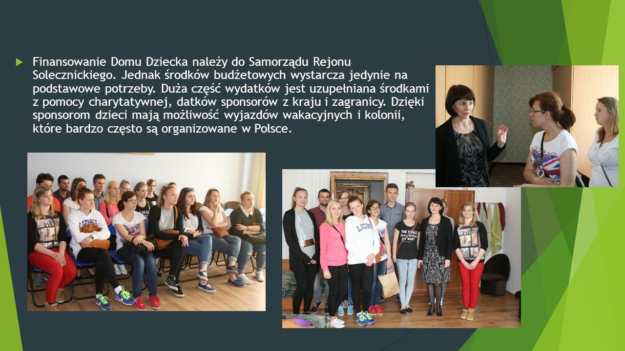  Finansowanie Domu Dziecka należy do Samorządu Rejonu Solecznickiego.