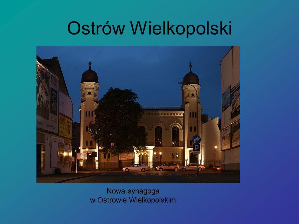 Ostrów Wielkopolski Nowa synagoga w Ostrowie Wielkopolskim