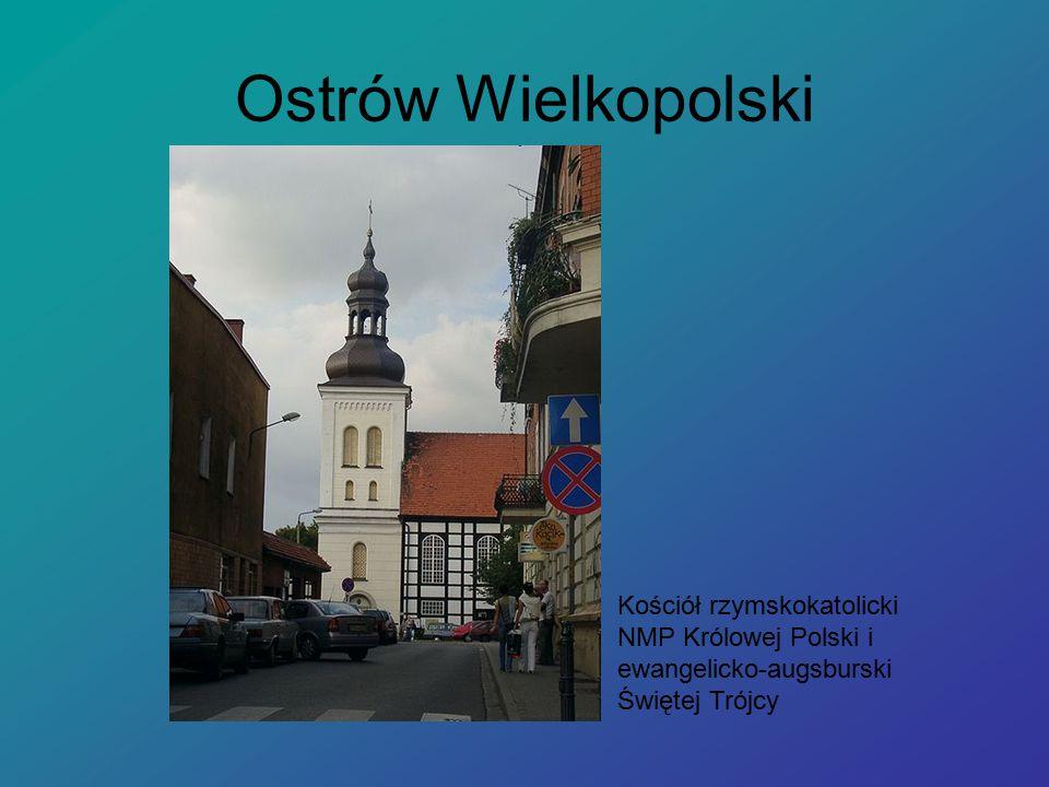 Ostrów Wielkopolski Kościół rzymskokatolicki NMP Królowej Polski i ewangelicko-augsburski Świętej Trójcy
